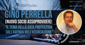"""Gino Perrella (nuovo socio Assoprovider): """"Il tema della data protection sull'agenda dell'associazione"""""""